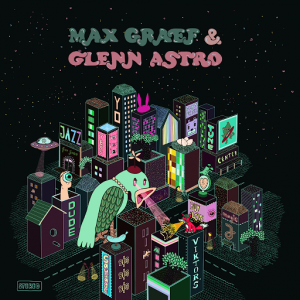 Max Graef & Glenn Astro - The Yard Work Simulator [Ninja Tune]