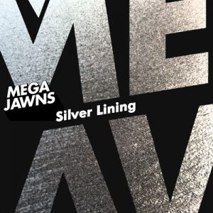 Mega Jawns - Silver Lining [BBE]