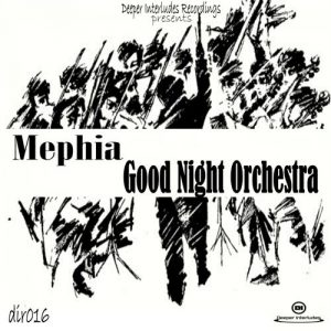 Mephia - Good Night Orchestra [Deeper Interludes Recordings]