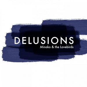 Minako, Lovebirds - Delusions [Teardrop Music]