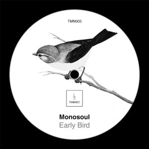 Monosoul - Early Bird [Tooman Records]