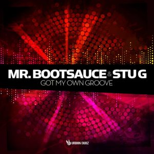 Mr Bootsauce & Stu G - Got My Own Groove [Urban Dubz Music]