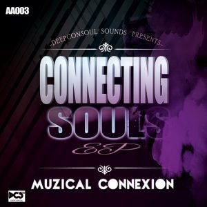 Muzical Connexion - Connecting Souls EP [Deepconsoul Sounds]