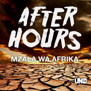 Mzala Wa Afrika - Afterhours [Uno Mas Digital Recordings]