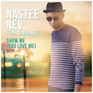 Nastee Nev feat. Cacharel - Show Me (You Love Me) [House Afrika]