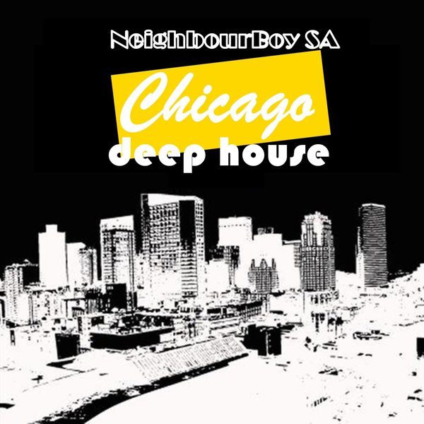 Essential music neighbour boy sa chicago deep house for Deep house chicago