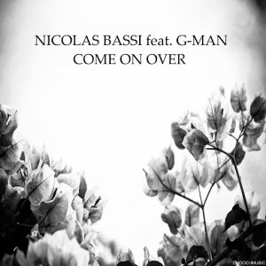 Nicolas Bassi feat. G-man - Come on Over [CHOOCHMUSIC]