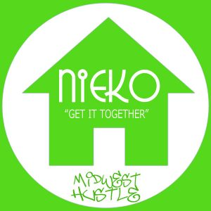 Nieko - Get It Together [Midwest Hustle]