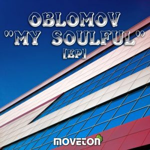 Oblomov - My Soulful [Moveton]