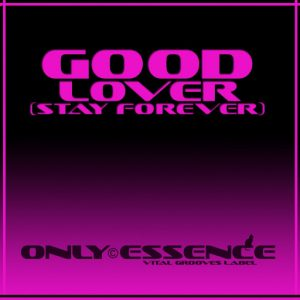 Only Essence - Good Lover (Stay Forever) [Vital Grooves]