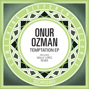 Onur Ozman - Temptation EP [Something Different Records]