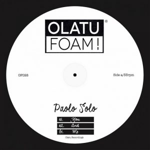 Paolo Solo - You & Me [Olatu Foam!]
