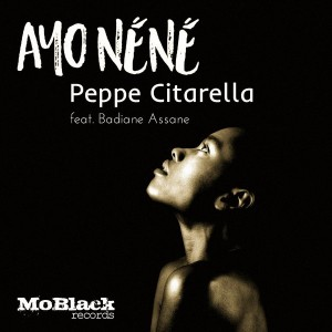 Peppe Citarella feat. Badiane Assane - Ayo Néné [MoBlack Records]
