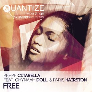 Peppe Citarella feat. Chynaah Doll and Paris Hairston - Free [Quantize Recordings]