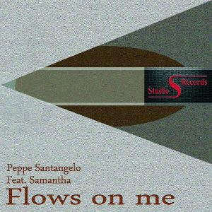 Peppe Santangelo feat. Samantha - Flows on Me [Studio S Records]