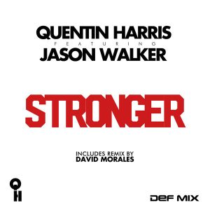 Quentin Harris feat. Jason Walker - Stronger [Def Mix Music]