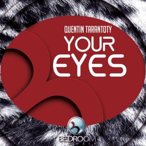 Quentin Tarantoty - Your Eyes [Bedroom Muzik]