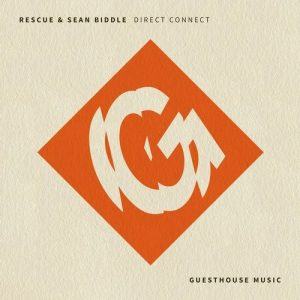 Rescue & Sean Biddle - Direct Connect [Guesthouse Music]