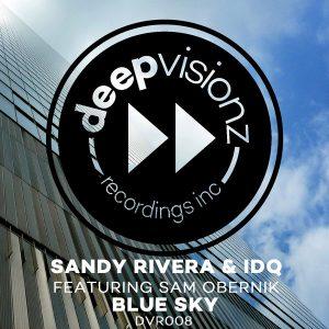 Sandy Rivera & IDQ feat. Sam Obernik - Blue Sky [deepvisionz]