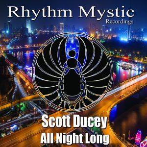 Scott Ducey - All Night Long [Rhythm Mystic Recordings]