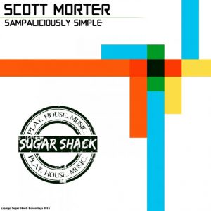 Scott Morter - Sampaliciously Simple [Sugar Shack Recordings]