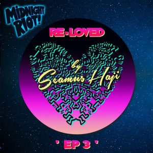 Seamus Haji - Re-Loved 3 [Midnight Riot]