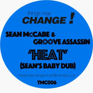 Sean McCabe & Groove Assassin - Heat Remix [Things May Change!]