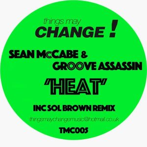 Sean McCabe & Groove Assassin - Heat [Things May Change!]