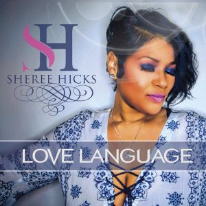 Sheree Hicks - Love Language [Chic Soul Music]