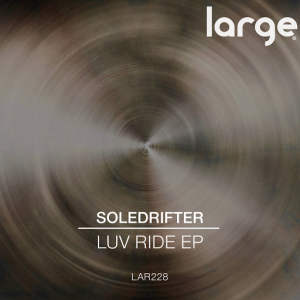 Soledrifter - Luv Ride EP [Large Music]