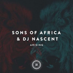 Sons of Africa & DJ Nascent - Arising [Offering Recordings]