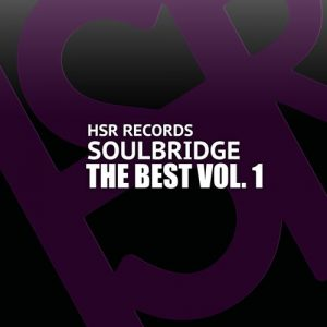 Soulbridge - The Best, Vol. 1 [HSR Records]