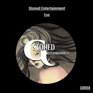 Stoned Entertainment - Ena [G-Stoned Recordings]