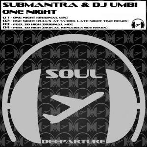 Submantra, DJ Umbi - One Night [Soul Deeparture Records]