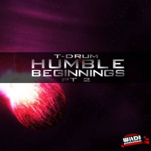 T-Drum - Humble Beginnings, Pt. 2 EP [WitDJ Productions PTY LTD]