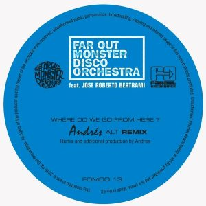 The Far Out Monster Disco Orchestra feat. Jose Roberto Bertrami - Where Do We Go from Here [Far Out Recordings}