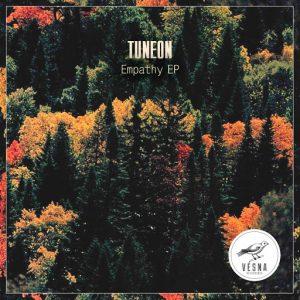 Tuneon - Empathy EP [Vesna Recordings]