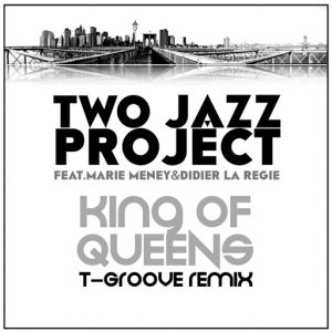 Two Jazz Project feat Marie Meney, Didier La Regie - King Of Queens (T-Groove remix) [LAD Publishing]