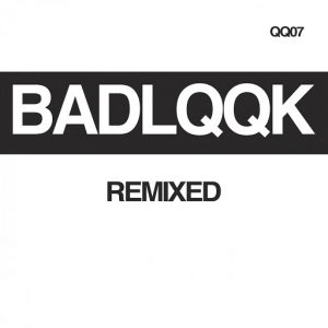 Various Artists - BADLQQK Remixed [BADLQQK]