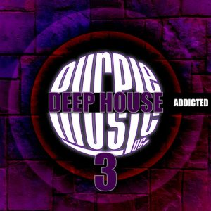Various Artists - Deep House Addicted, Vol. 3 [Purple Music]