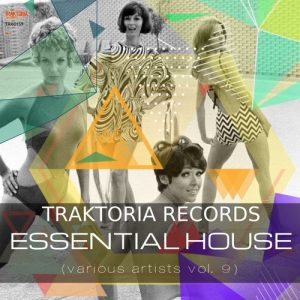 Various Artists - Essential House, Vol. 9 [Traktoria]