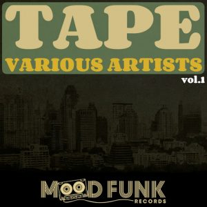 Various Artists - TAPE, Vol.1 [Mood Funk Records]