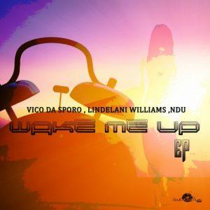 Vico Da Sporo - Wake Me Up [Soulgiftedmusic]