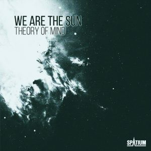 We Are The Sun - Theory of Mind [Spatium]