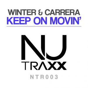 Winter & Carrera - Keep On Movin' [NU TRAXX Records]