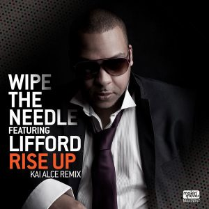 Wipe The Needle feat. Lifford - Rise Up (Kai Alce Remix) [Makin Moves]