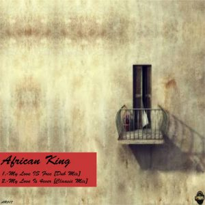 African King - My Love Is Forever [Apparel Records]