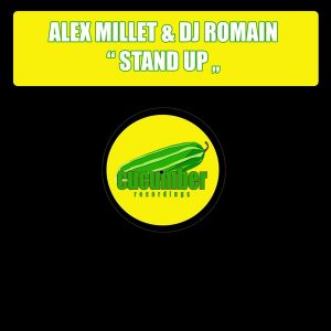 Alex Millet & DJ Romain - Stand Up [Cucumber Recordings]