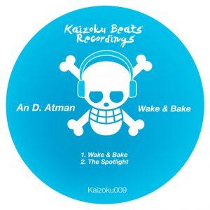 An D. Atman - Wake & Bake [Kaizoku Beats Recordings]