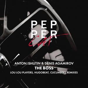 Anton Ishutin, Denis Agamirov - The Boss [Pepper Cat]